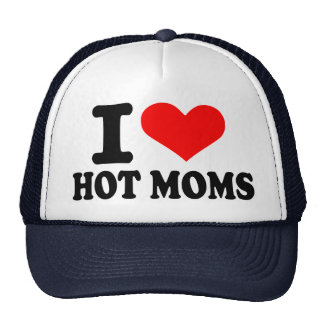 I love hot moms cap