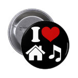 I Love House Music Button Pin