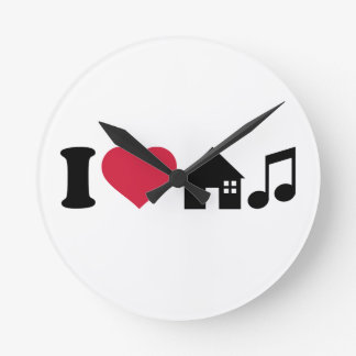 I love House music Round Clock
