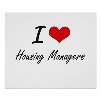 I love Housing Managers Poster