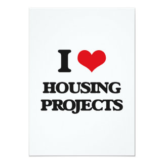 """I love Housing Projects 5"""" X 7"""" Invitation Card"""