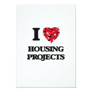 I Love Housing Projects 13 Cm X 18 Cm Invitation Card