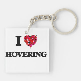 I Love Hovering Double-Sided Square Acrylic Key Ring