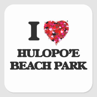 I love Hulopo'E Beach Park Hawaii Square Sticker