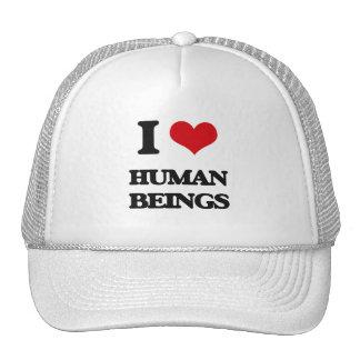 I love Human Beings Trucker Hats
