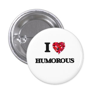 I Love Humorous 3 Cm Round Badge