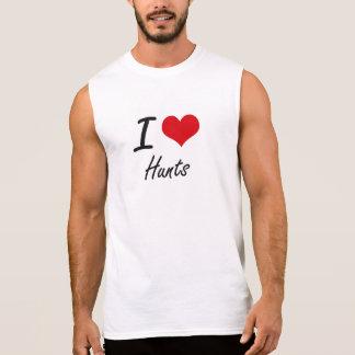 I love Hunts Sleeveless T-shirt