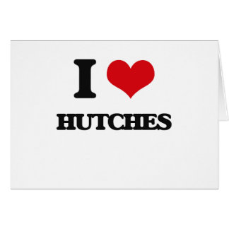 I love Hutches Greeting Cards