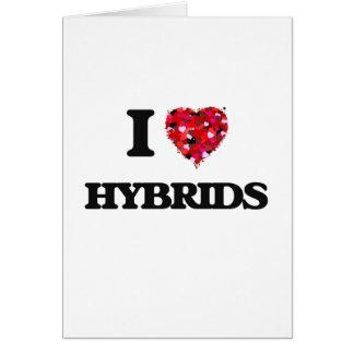 I Love Hybrids Greeting Card