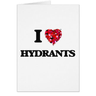 I Love Hydrants Greeting Card