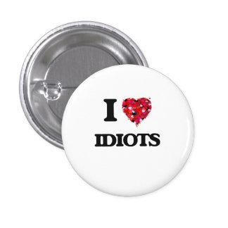 I Love Idiots 3 Cm Round Badge