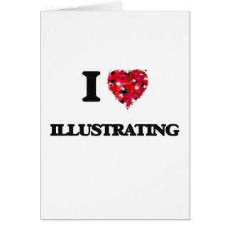 I Love Illustrating Greeting Card