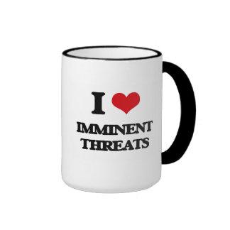 I Love Imminent Threats Mugs