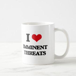 I Love Imminent Threats Coffee Mugs