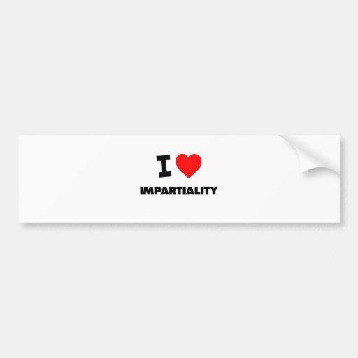 I Love Impartiality Bumper Stickers