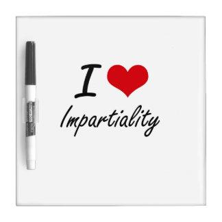 I Love Impartiality Dry-Erase Boards