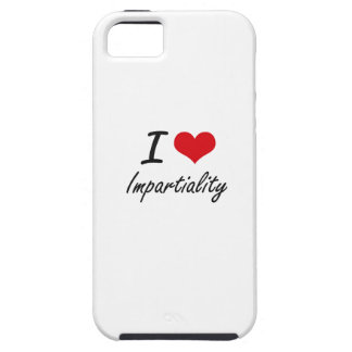 I Love Impartiality iPhone 5 Covers