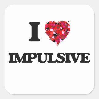 I Love Impulsive Square Sticker