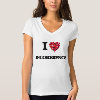 I Love Incoherence T-shirt