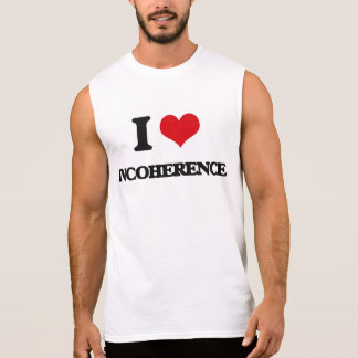 I Love Incoherence Sleeveless T-shirt