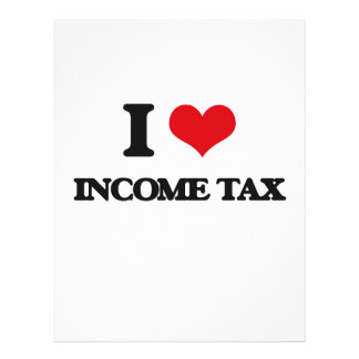 I Love Income Tax Flyers