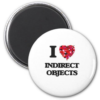 I Love Indirect Objects 6 Cm Round Magnet