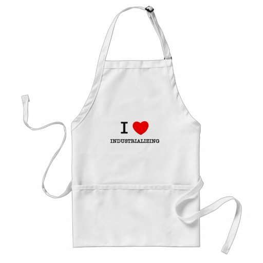 I Love Industrializing Aprons