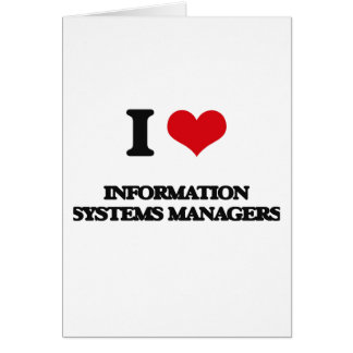 I love Information Systems Managers Cards