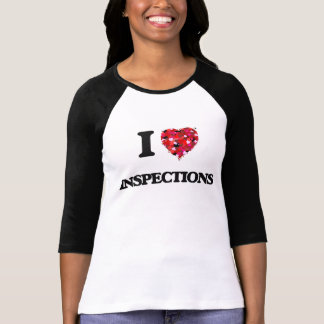 I Love Inspections T-shirts