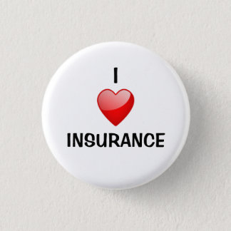 I love insurance 3 cm round badge