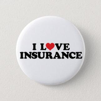 I love insurance 6 cm round badge