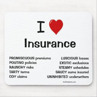I Love Insurance Funny Joke Reasons Why Mouse Pad