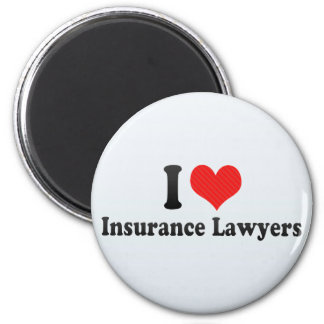 I Love Insurance Lawyers Refrigerator Magnet