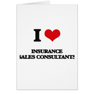 I love Insurance Sales Consultants Greeting Card