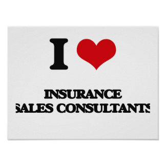 I love Insurance Sales Consultants Posters
