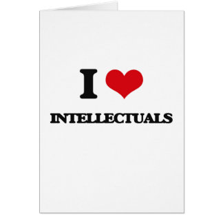 I love Intellectuals Greeting Card