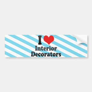 I Love Interior Decorators Bumper Sticker