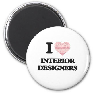 I love Interior Designers (Heart made from words) 6 Cm Round Magnet