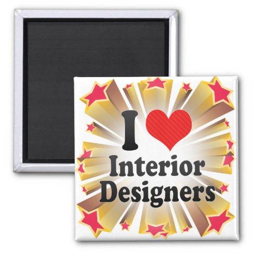 I Love Interior Designers Fridge Magnet