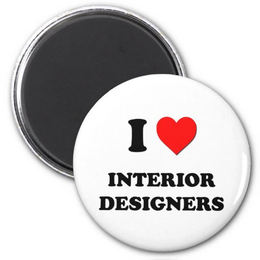I Love Interior Designers Refrigerator Magnet