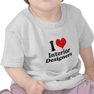 I Love Interior Designers Tshirts