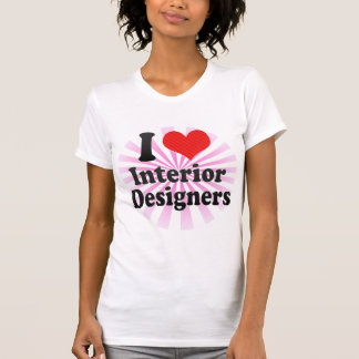 I Love Interior Designers Shirt