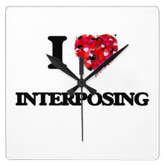 I Love Interposing Wallclocks