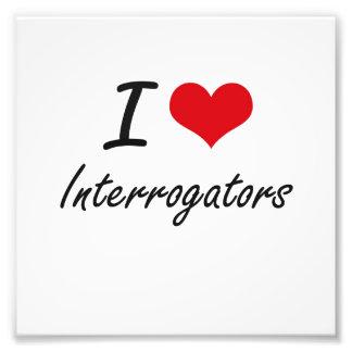 I Love Interrogators Photograph