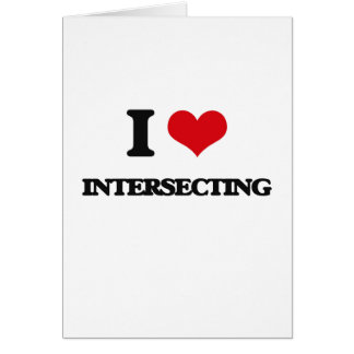 I Love Intersecting Greeting Card