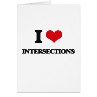 I Love Intersections Greeting Card