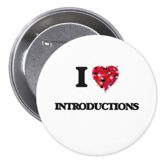 I Love Introductions 7.5 Cm Round Badge