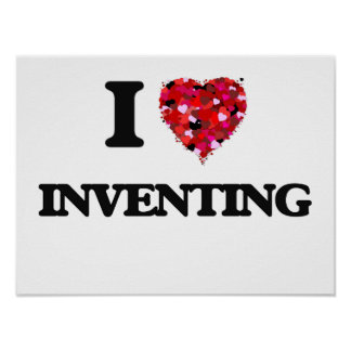 I Love Inventing Poster