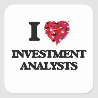 I love Investment Analysts Square Sticker