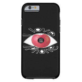 I love iphone tough iPhone 6 case